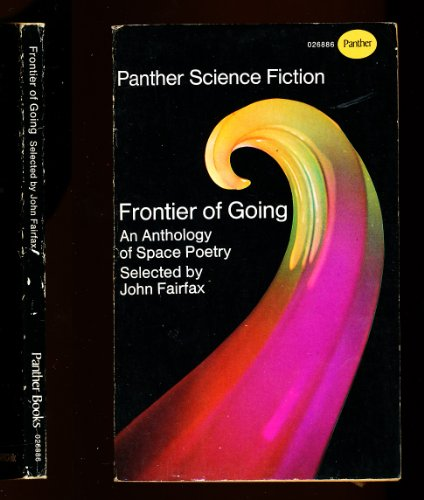 Frontier of Going: Anthology of Space Poetry by John Fairfax