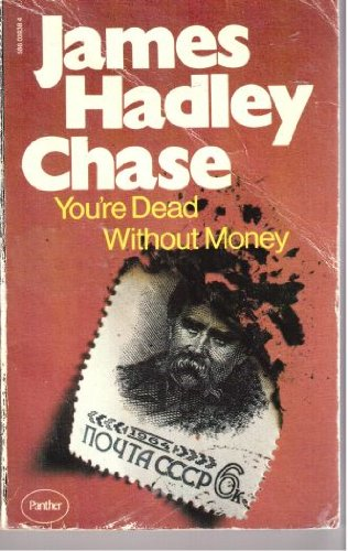 You're Dead without Money by James Hadley Chase