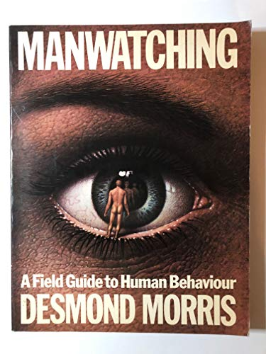 Manwatching: Field Guide to Human Behaviour by Desmond Morris