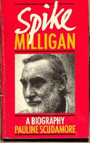 Spike Milligan: A Biography by Pauline Scudamore