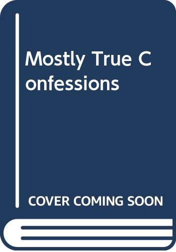 Mostly True Confessions by Jean Gonick