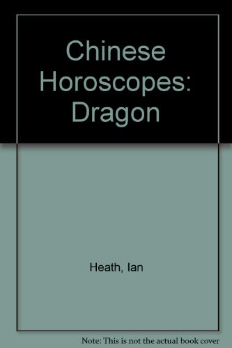 Chinese Horoscopes: Dragon by Ian Heath