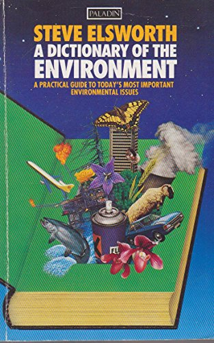 A Dictionary of the Environment by Steve Elsworth