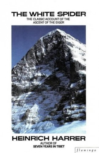 The White Spider: Story of the North Face of the Eiger by Heinrich Harrer