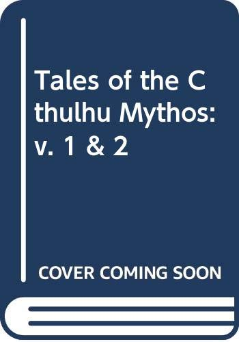 Tales of the Cthulhu Mythos: v. 1 & 2 by Howard Phillips Lovecraft