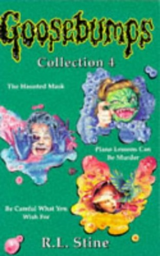 """Goosebumps Collection 4: """"Haunted Mask"""", """"Piano Lessons Can be Murder"""", """"Be Careful What You Wish for"""" by R. L. Stine"""