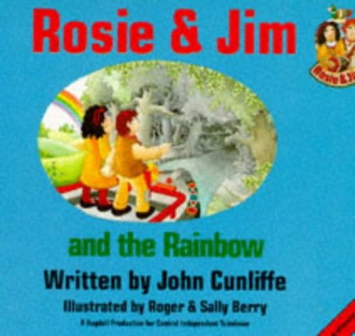 Rosie and Jim and the Rainbow by John Cunliffe
