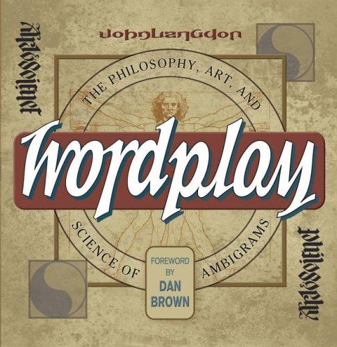 Wordplay: The Art and Science of Ambigrams by John Langdon