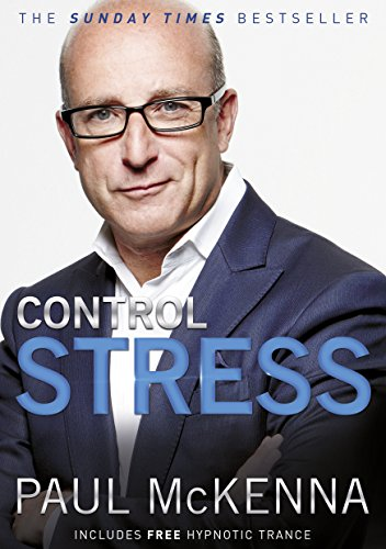 Control Stress: Stop Worrying and Feel Good Now! by Paul McKenna