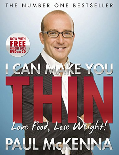 I Can Make You Thin: Love Food, Lose Weight by Paul McKenna