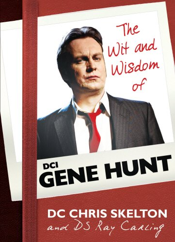 The Wit and Wisdom of Gene Hunt by Gene Hunt