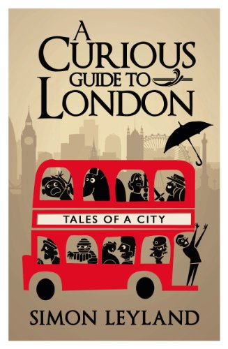 A Curious Guide to London by Simon Leyland