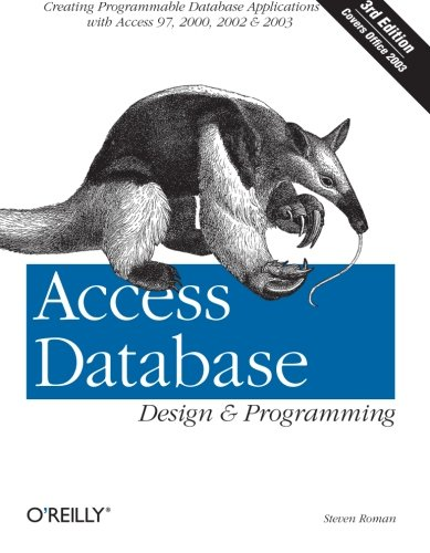 Access Database Design & Programming by Steven Roman (California State University, USA)