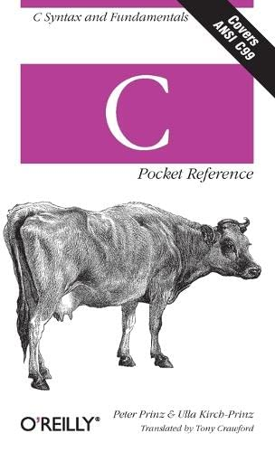 C Pocket Reference by Peter Prinz