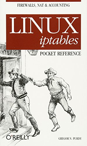 Linux iptables Pocket Reference: Pocket Reference by Gregor N. Purdy