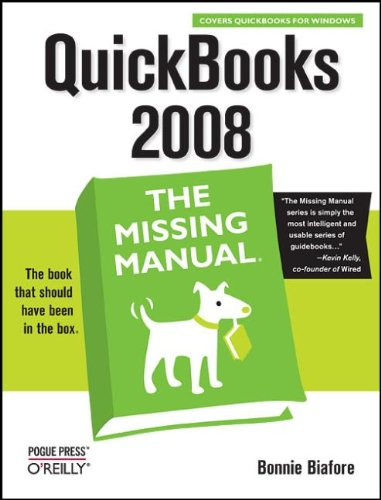 QuickBooks 2008 the Missing Manual by Bonnie Biafore
