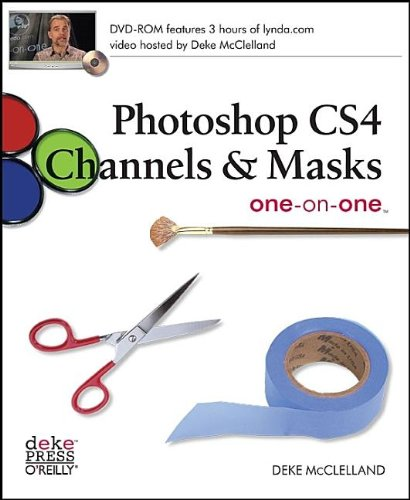 Photoshop CS4 Channels and Masks one-on-one by Deke McClelland