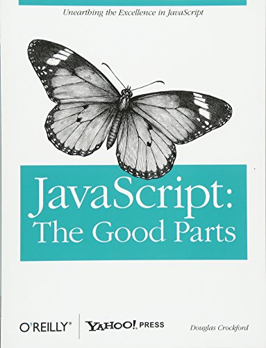 JavaScript: The Good Parts: Working with the Shallow Grain of JavaScript by Douglas Crockford