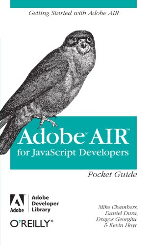 Adobe AIR for JavaScript Developers Pocket Guide by Mike Chambers