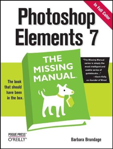 Photoshop Elements 7: The Missing Manual by Barbara Brundage