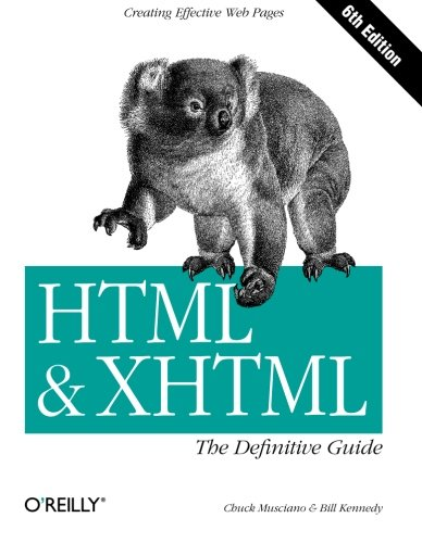 HTML and XHTML: The Definitive Guide by Chuck Musciano