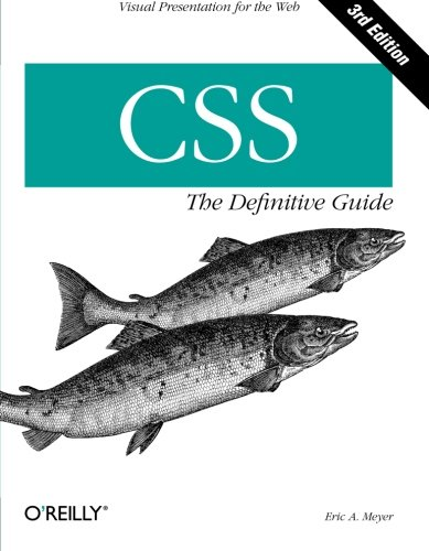 CSS: the Definitive Guide by Eric Meyer