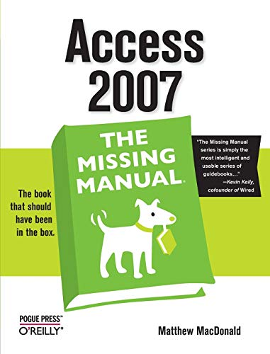 Access 2007: the Missing Manual by Matthew MacDonald