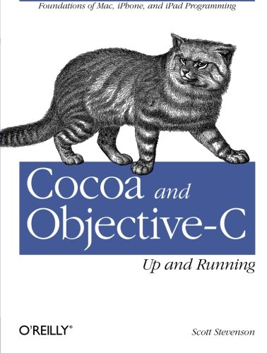 Cocoa and Objective-C: Up and Running by Scott Stevenson