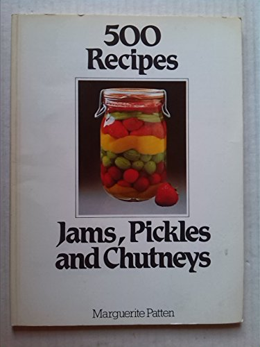 Jams, Pickles and Chutneys by Marguerite Patten, OBE