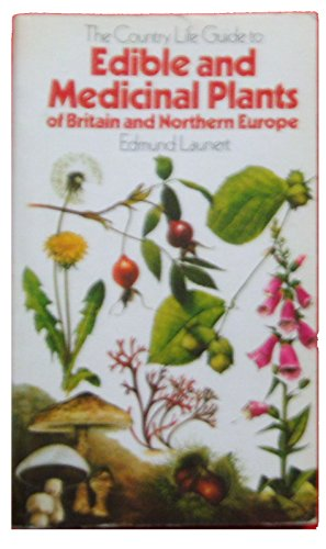 Guide to Edible and Medicinal Plants of Britain and Northern Europe by Edmund Launert