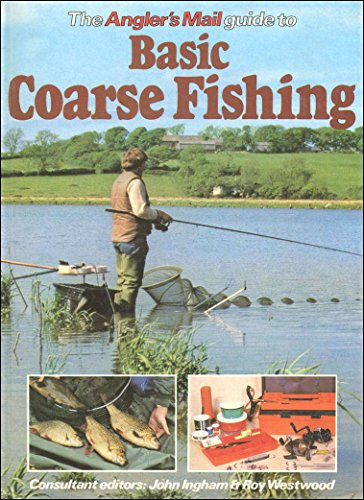 """Angler's Mail"" Guide to Basic Coarse Fishing by John Ingham"