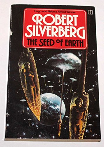 Seed of Earth by Robert Silverberg
