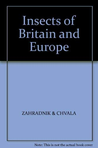 Insects of Britain and Europe by ZAHRADNIK & CHVALA