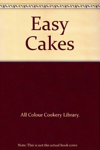 Easy Cakes by All Colour Cookery Library.