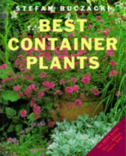 Best Container Plants by Stefan T. Buczacki