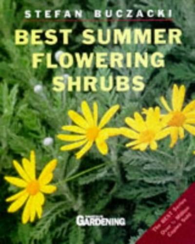 Best Summer Flowering Shrubs by Stefan T. Buczacki