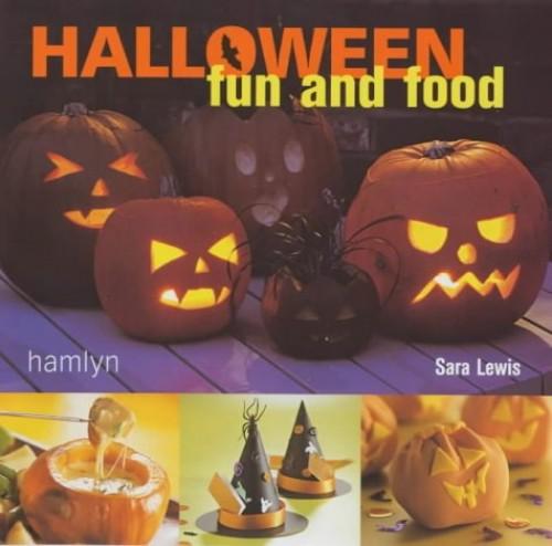 Halloween Fun and Food by Sara Lewis