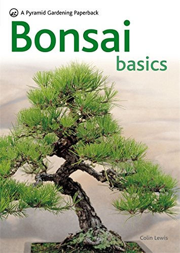Bonsai Basics: A Comprehensive Guide to Care and Cultivation by