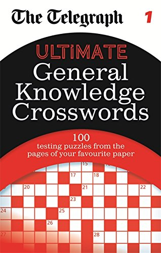 The Telegraph: Ultimate General Knowledge Crosswords 1 by The Daily Telegraph