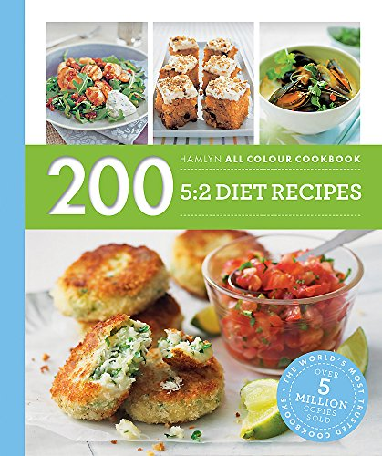 200 5:2 Diet Recipes: Hamlyn All Colour Cookboo by Angela Dowden