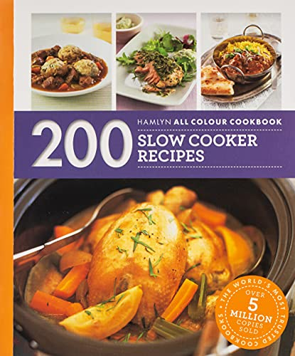 200 Slow Cooker Recipes: Hamlyn All Colour Cookbook by