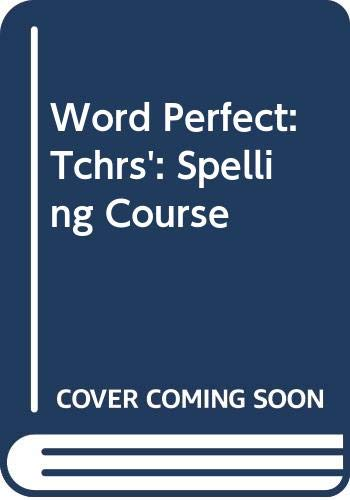Word Perfect: Spelling Course: Tchrs' by Ronald Ridout