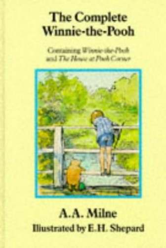 The Complete Winnie the Pooh by A. A. Milne