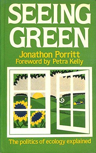 Seeing Green: Politics of Ecology Supplied by Jonathon Porritt