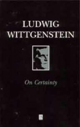 On Certainty: Parallel Text by Ludwig Wittgenstein