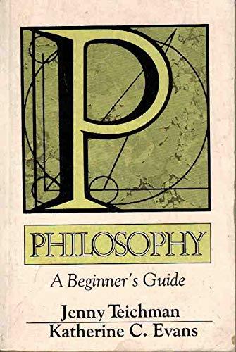 Philosophy: A Beginner's Guide by Jenny Teichman