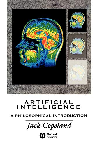 Artificial Intelligence: A Philosophical Introduction by B. J. Copeland