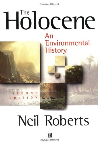 The Holocene: An Environmental History by Neil Roberts