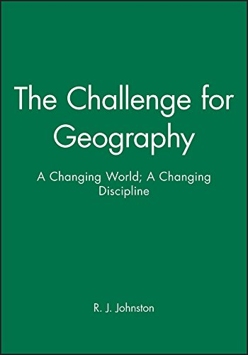 The Challenge for Geography: Changing World - Changing Discipline by R. J. Johnston