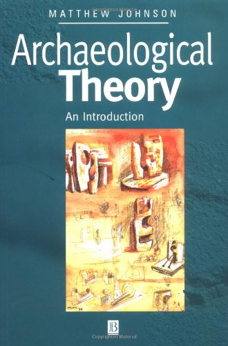 Archaeological Theory: An Introduction by M. Johnson